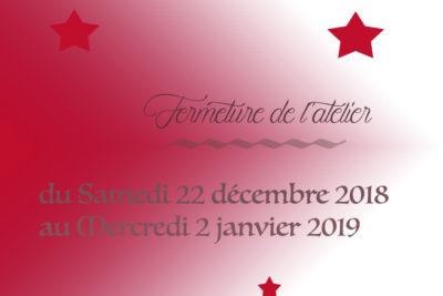 °° Fermeture de l'Atelier Pour les Fêtes de Noël °°